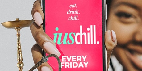 juschill. | The Friday Happy Hour & Dinner Party tickets