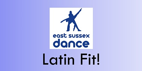 Latin Fit! Dance Fitness with East Sussex Dance 4/11 tickets