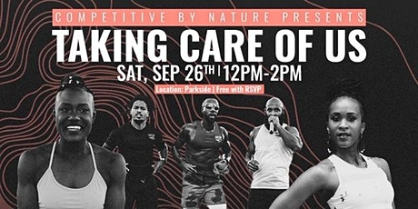 "Competitive By Nature presents ""Taking Care of Us"" tickets"