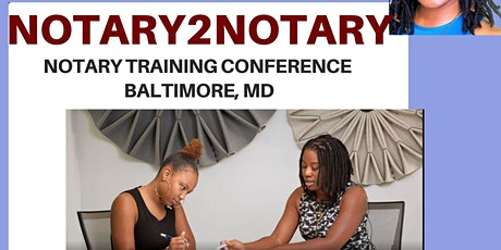 NOTARY2NOTARY NOTARY TRAINING CONFERENCE BALTIMORE,MD tickets