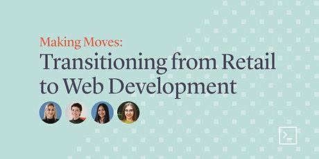 Making Moves: Transitioning from Retail to Web Development tickets
