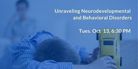 Unraveling Neurodevelopmental and Behavioral Disorders - ADHD, Autism, ... tickets
