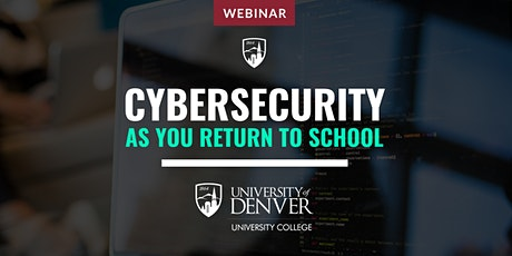 Cybersecurity  As You Return to School tickets