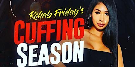Rehab Friday's- Cuffing Season tickets