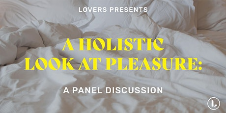 A Holistic Look at Pleasure: A Panel Discussion tickets