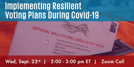 Implementing Resilient Voting Plans During Covid-19 tickets