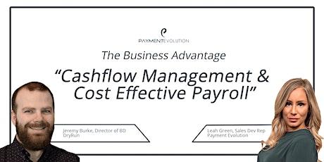 The Business Advantage- Cashflow Management & Cost Effective Payroll tickets