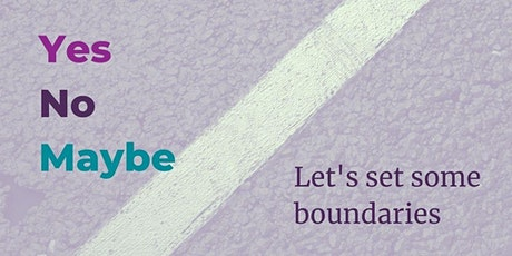 Yes, No, Maybe: Boundary Setting Workshop tickets