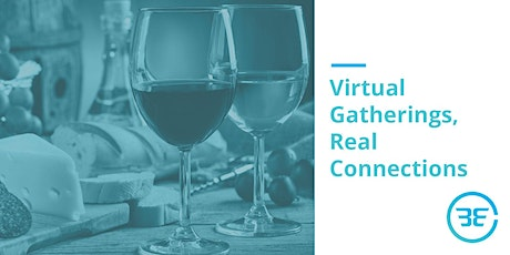 Virtual Gatherings, Real Connections - Wine & Cheese tickets