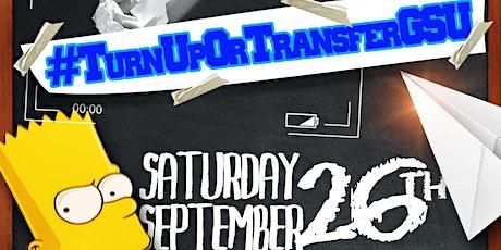 TURN UP OR TRANSFER GSU! tickets