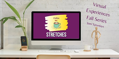 Coffee and....Stretches-Virtual Experiences tickets