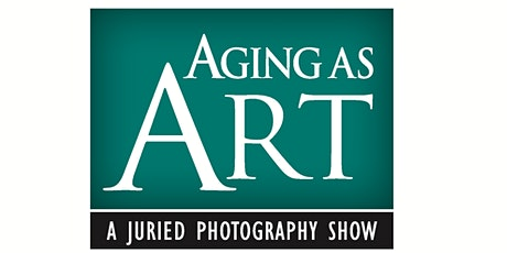 Aging as Art Virtual Reception tickets