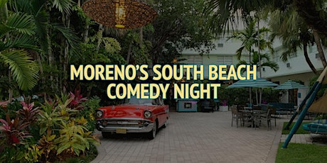 Moreno's South Beach Comedy Night tickets