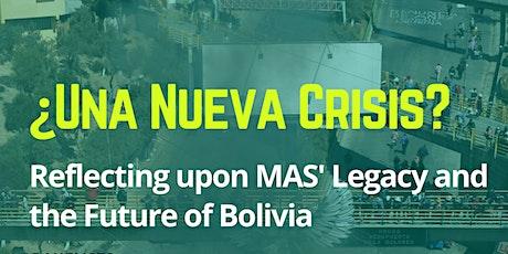 ¿Una Nueva Crisis? Reflecting upon MAS' legacy and the Future of Bolivia tickets
