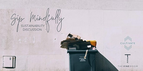 Sip Mindfully // Sustainability Discussion: From Field to Glass tickets