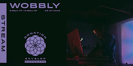 Wobbly | Envelop Stream tickets