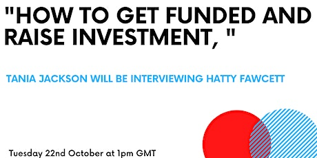 """How to Get Funded and Raise Investment"""" tickets"""