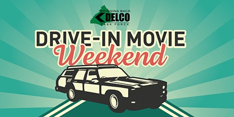 Delco Drive in Movie Weekend tickets