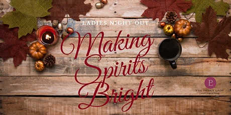 Merry and Bright: Ladies Night Out Nov 18, 2020 tickets