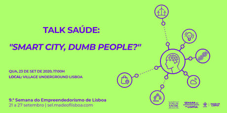 "Talk Saúde "" Smart city , dumb people?"" bilhetes"