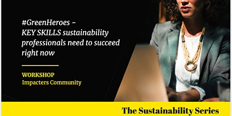 #GreenHeroes - KEY SKILLS sustainability professionals need to succeed now tickets