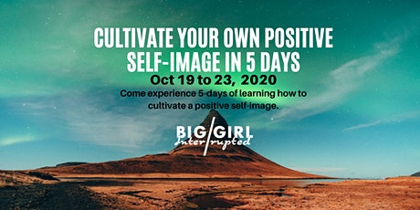 5-days of learning how to cultivate a positive self-image. tickets