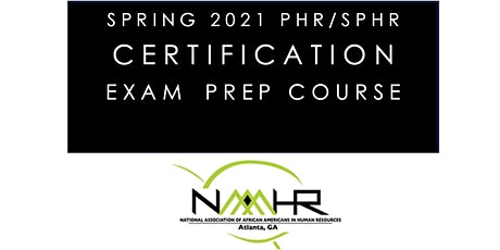 Spring 2021 PHR/SPHR Certification Exam Preparatory Course tickets