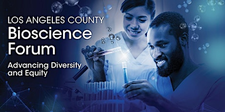 3rd Annual LA County Bioscience Forum: Advancing Diversity & Equity tickets