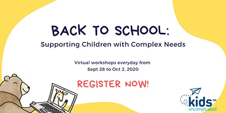 Back to School Workshop- How to Support Complex Needs Children tickets