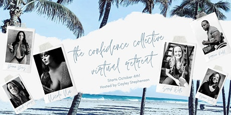 The Confidence Collective: Virtual Retreat! Hosted by Cayley Stephenson tickets