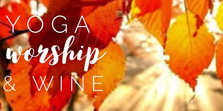 September Yoga, Worship, & Wine tickets