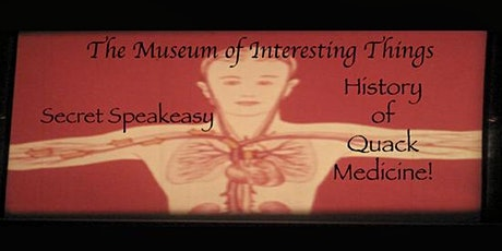 Quack Medical Secret Sunday Speakeasy with the Museum of Interesting Things tickets