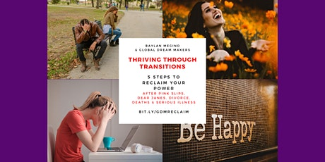 Thriving Through Transitions: 5 Steps to Reclaim Your Power and Move On tickets