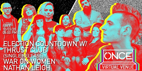 Election Countdown w/ Thrust Club, War on Women, Nathan Leigh x ONCE VV tickets