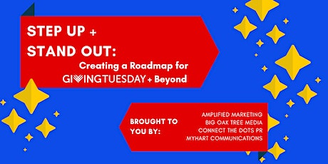 Step Up + Stand Out: Creating a Roadmap for Giving Tuesday + Beyond tickets
