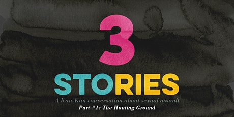 3 Stories:  A Kan-Kan Series of Conversations About Sexual Assault - Part 1 tickets