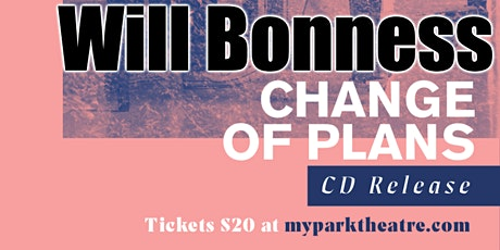 Will Bonness Change of Plans CD Release tickets