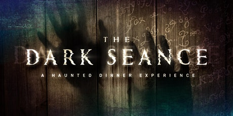 DARK SEANCE DINNER EXPERIENCE tickets