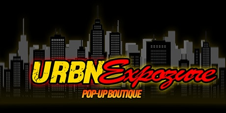 Urbn Expozure Pop Up Boutique/Clothing store tickets