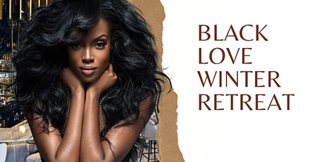 BLACK LOVE WINTER RETREAT! tickets