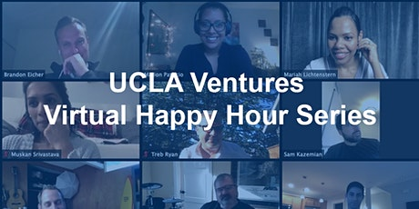 UCLA Ventures Virtual Happy Hour Series tickets