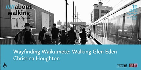 Wayfinding Waikumete: walking Glen Eden tickets