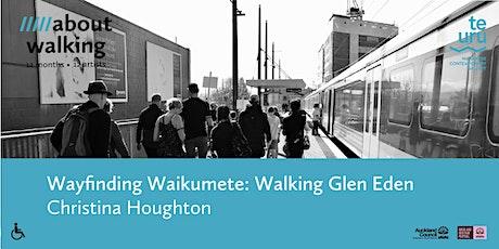Wayfinding Waikumete: walking Glen Eden tickets