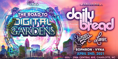 Road To Digital Gardens 2021 • Daily Bread • SERJ • Charlotte, NC tickets