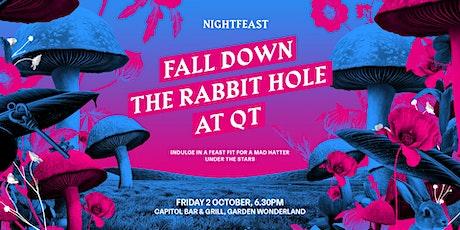 Nightfeast: Down the Rabbit Hole at QT tickets