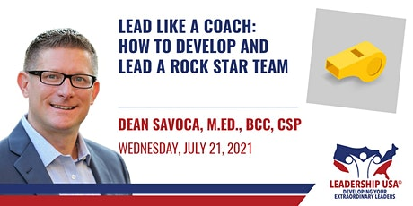 Lead Like a Coach: How to Develop and Lead a Rock Star Team tickets