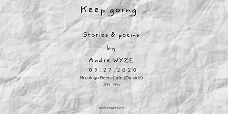 Keep going... Live in Brooklyn @Andrewyze tickets