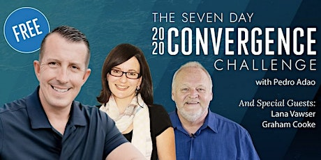 FREE 7 Day 2020 Convergence Challenge w/ Graham Cooke, Lana Vawser & others tickets