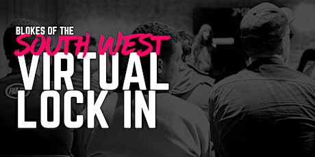 Blokes of the South West Virtual Lock In tickets