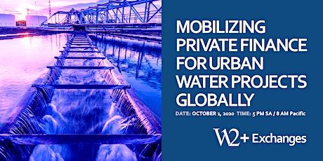 Mobilizing Private Finance for Urban Water Projects Globally tickets